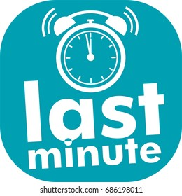 Last minute text, blue flat deal sale icon, last chance symbol