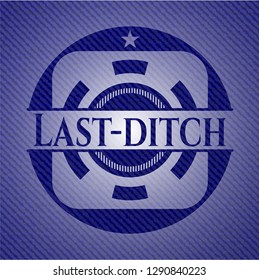 Last-ditch emblem with denim high quality background