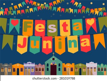 Latin American holiday, the June party of Brazil, bright night the background with colonial houses, church, lights and colored flags and the inscription in Portuguese Festa Junina Vector