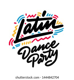 Latin Dance Party lettering hand drawing design. May be use as a Sign, illustration, logo or poster.