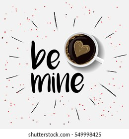 Latte art coffee with be mine sign. Happy valentines day. Vector illustration