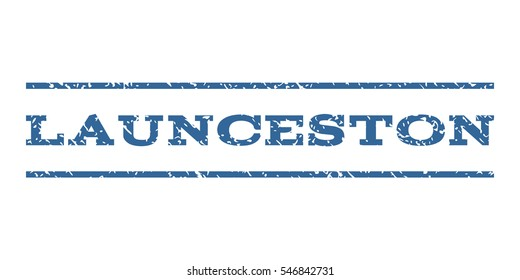 Launceston watermark stamp. Text caption between horizontal parallel lines with grunge design style. Rubber seal stamp with dirty texture. Vector cobalt color ink imprint on a white background.