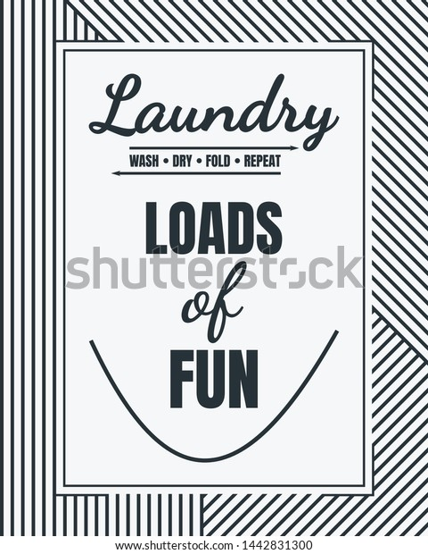 Laundry Loads Fun Poster Wall Art Stock Vector Royalty Free 1442831300