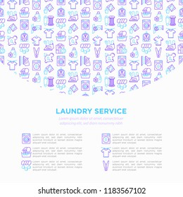 Laundry service concept with thin line icons: washing machine, spin cycle, drying machine, fabric softener, iron, handwash, steaming, ozonation, clothepin. Vector illustration print media template.