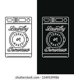 Laundry today or naked tomorrow motivational bathroom poster. Vector illustration.