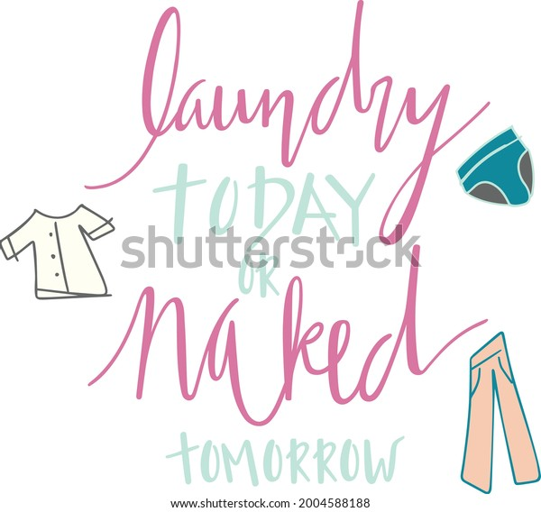 Laundry Today or Naked Tomorrow Vector Quote
