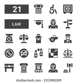 law icon set. Collection of 21 filled law icons included Auction, Burglar, Prison, Column, Punishment, Justice, Scale, Judging, No parking, Forbidden, Policeman, Whistle, Judge