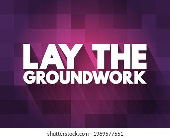 Lay The Groundwork text quote, concept background