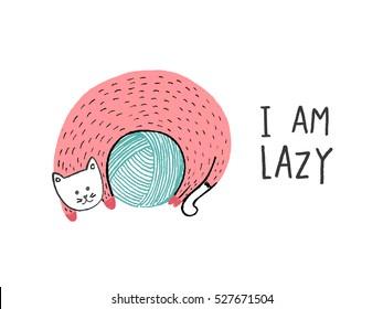 I Am Lazy, Cat on a ball of yarn, hand drawn vector illustration