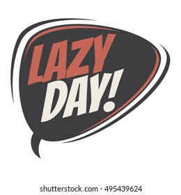 lazy day retro speech balloon