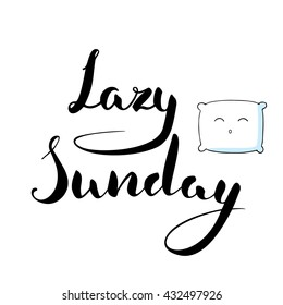 Lazy Sunday. Modern brush calligraphy phrase. Hand drawn Lettering. Vector illustration isolated on white background with funny sleeping pillow. Design template for poster, banner, t-shirt print etc.