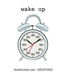 Lazy tired day alarm. No way morning clock. Early awake sound reminder. Vintage wake up snooze. Typography slogan with clock vector for t shirt printing