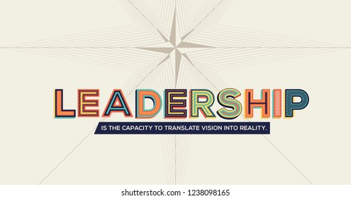 Leadership quote in modern typography. Leadership concept for wall graphics and typography poster.