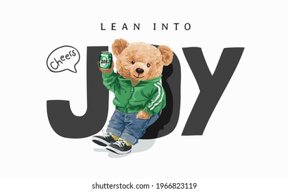 lean into joy slogan with cute bear holding beer can leaning against letter vector illustration
