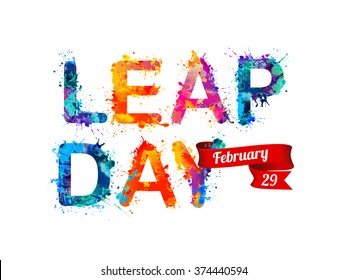 LEAP DAY. February 29