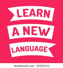 Learn a new language, motivation quote. Flat vector ribbon icon, symbol, design illustration on red background.