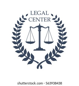 Legal or juridical center icon with Scales of Justice. Vector emblem for advocacy or notary company, law attorney, legal advocate or lawyer office. Vector isolated sign with heraldic laurel wreath