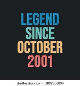 Legend since October 2001 - retro vintage birthday typography design for Tshirt