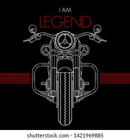 i am legend slogan chopper motorcycle vector drawing poster icon wallpaper  technical illustration style fashion tee graphic textile apparel print design