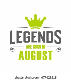 Legends are born in August vector for t-shirt
