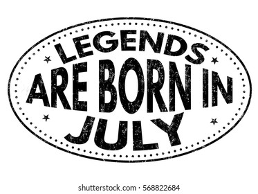 Legends are born in July on black ink splatter background, vector illustration