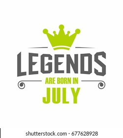Legends are born in July vector for t-shirt
