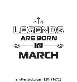 Legends Are Born In March Birthday For T Shirt And Print Vector