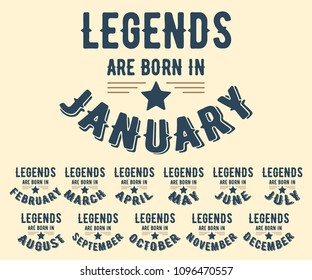 Legends are born in various months - vintage t-shirt stamp set. Design for badge, applique, label, t-shirts print, jeans and casual wear. Vector illustration.