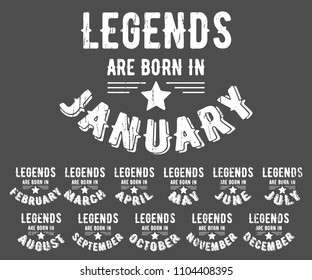 Legends are born in various months - vintage t-shirt stamp set. Grunge texture design for badge, applique, label, t-shirts print, jeans and casual wear. Vector illustration.