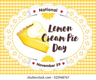 Lemon Cream Pie Day, November 29, fresh baked sweet dessert treat on lace doily, yellow gingham check place mat, annual holiday in America. EPS8 includes seamless pattern swatch that fills any shape.