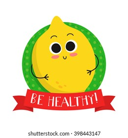 """Lemon, cute fruit vector character badge, bright illustration on dotted round background with """"Be healthy!"""" slogan"""