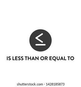 is less than or equal to icon vector. is less than or equal to vector graphic illustration