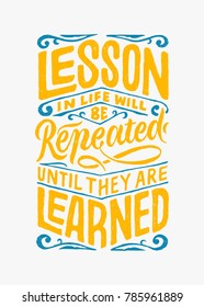 """""""lesson in life will be repeated until they are learned"""" hand lettering vintage typography quotes. best for poster, sticker, clothing, merchandise, wallpaper etc."""