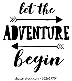 let the adventure begin slogan vector.
