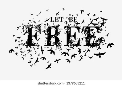let be free slogan and flying birds illustration