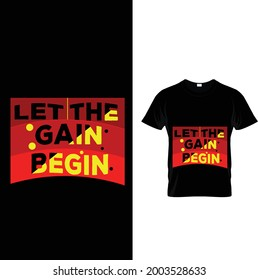 LET THE GAIN BEGAIN T-SHART ,GYM T-SHART