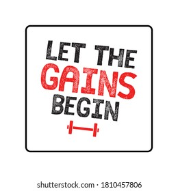 Let the gains begin fitness slogan vector illustration with red white and black colors and grunge.