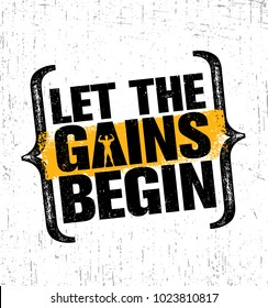 Let The Gains Begin. Workout and Fitness Gym Design Element Concept. Creative Custom Vector Sign On Grunge Background