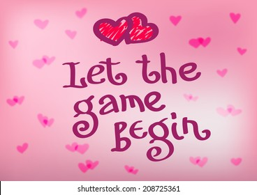 """let the game begin""- the quote with a heart emblem on a pink background."