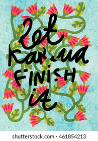 Let karma finish it poster watercolor texture