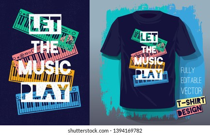Let the music play lettering slogan retro sketch style  musical instruments piano for t shirt design print posters kids boys girls. Hand drawn vector illustration.