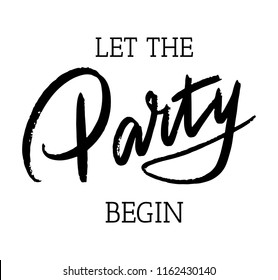 Let the party begin, Vector banner with the text , Hand sketched Party lettering typography slogan  . Hand drawn  Party sign. Badge, icon, logo, tag, illustration