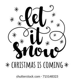 Let it snow. Christmas is coming. Vector hand drawn christmas lettering