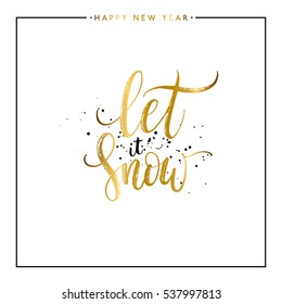 Let it snow gold text with splashes isolated on white background, hand painted letter, golden vector christmas lettering for holiday card, poster, banner, print, invitation, handwritten calligraphy