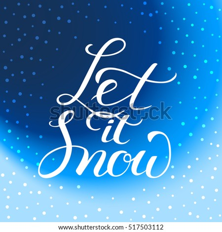 Let snow greeting card christmas new stock vector royalty free let it snow greeting card with christmas and new year calligraphic good for design m4hsunfo