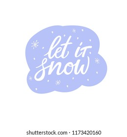 Let it snow hand lettering phrase. Greeting card with hand lettering on white background