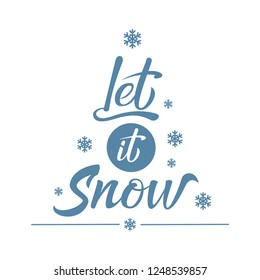 Let it snow! Handwritten Christmas lettering. Hand drawn calligraphy design elements. Celebration text for winter holiday design, postcard, poster, invitation, banner and sticker.  Vector Illustration