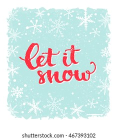 Let it snow. Inspirational winter quote, brush lettering at blue background with snowflakes. Red text for Christmas greeting cards