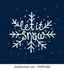 Let It Snow Lettering. Hand drawn design. Vector illustration.
