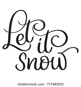 Let it snow text on white background. Hand drawn Calligraphy lettering Vector illustration EPS10